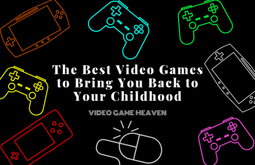 The Best Video Games to Bring You Back to Your Childhood
