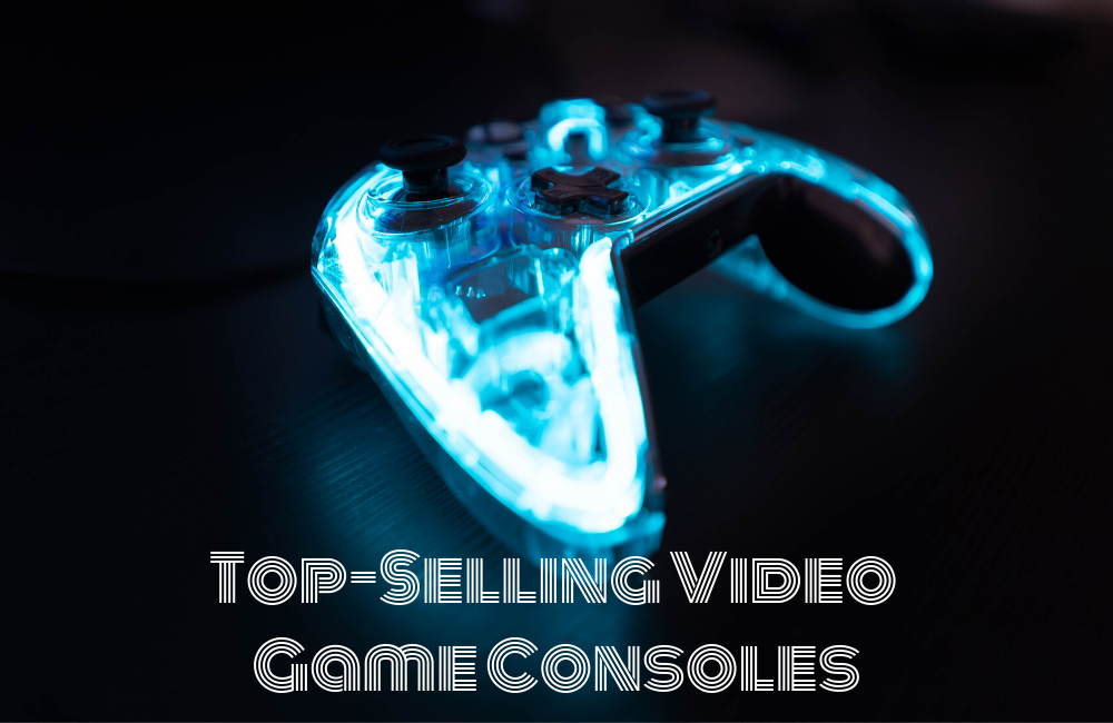 Top-Selling Video Game Consoles